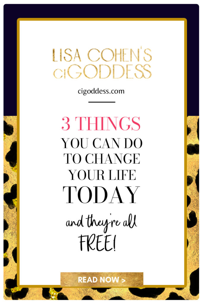 3 Things You Can Do To Change Your Life Today